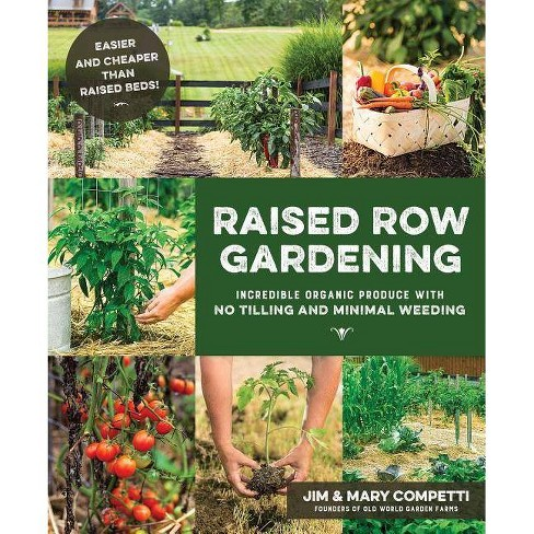 Raised Row Gardening - by  Jim & Mary Competti (Paperback) - image 1 of 1