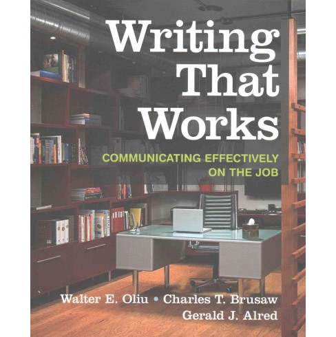 Writing That Works + Documenting Sources in Mla Style 2016 Update (Paperback) (Walter E. Oliu & Charles - image 1 of 1