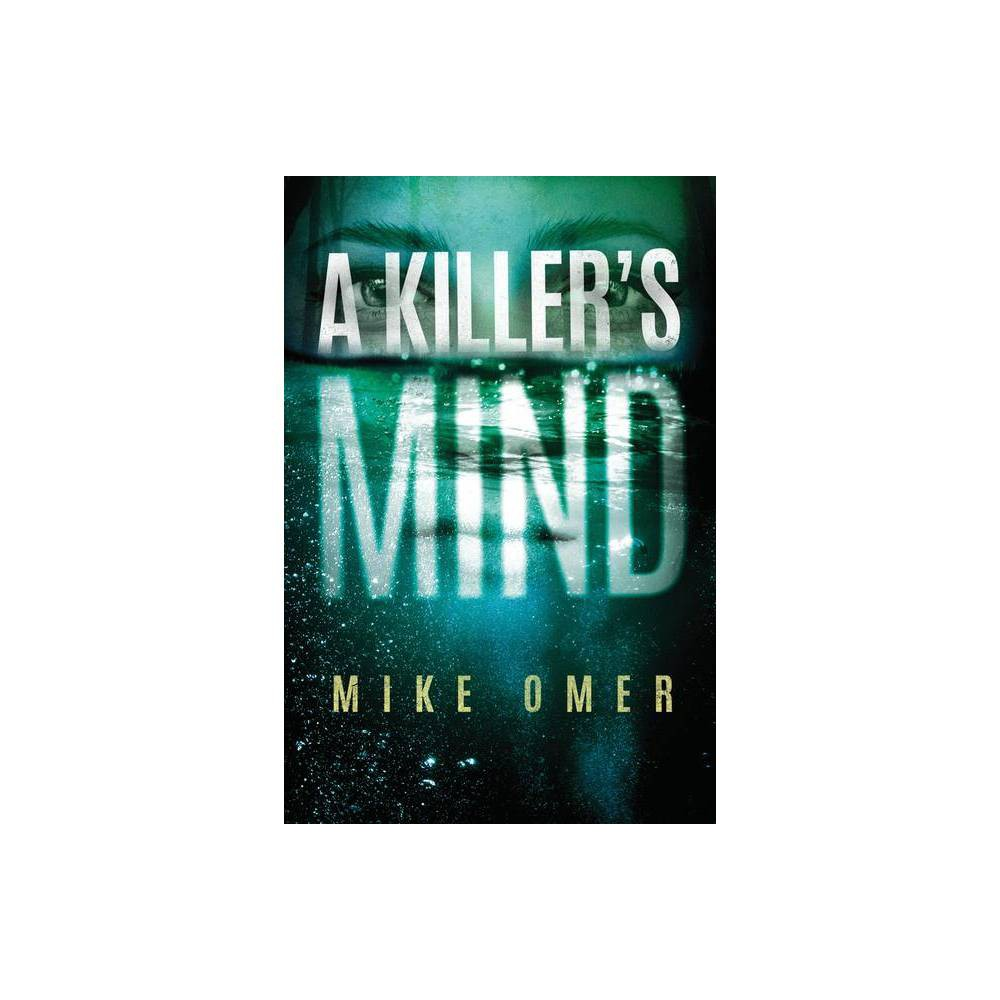 A Killer S Mind Zoe Bentley Mystery By Mike Omer Hardcover