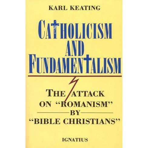 Catholicism and Fundamentalism - by  Karl Keating (Paperback) - image 1 of 1
