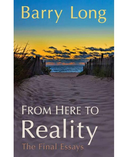 From Here to Reality : My Spiritual Teaching (Paperback) (Barry Long) - image 1 of 1
