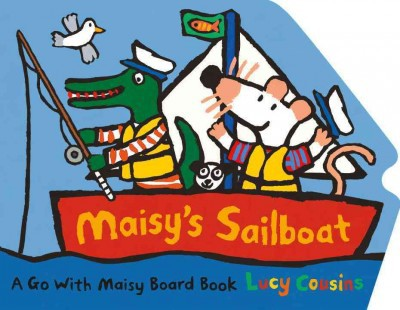 Maisy's Sailboat - by Lucy Cousins (Board_book)