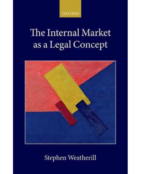 Internal Market As a Legal Concept (Hardcover) (Stephen Weatherill) - image 1 of 1