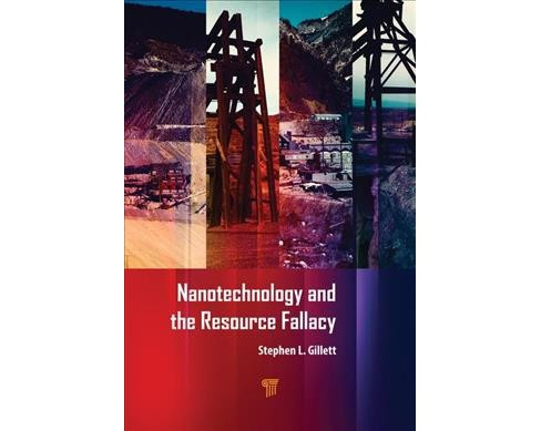 Nanotechnology and the Resource Fallacy -  (Hardcover) - image 1 of 1