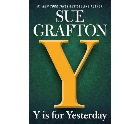 Y Is for Yesterday -  (Kinsey Millhone) by Sue Grafton (Hardcover) - image 1 of 1