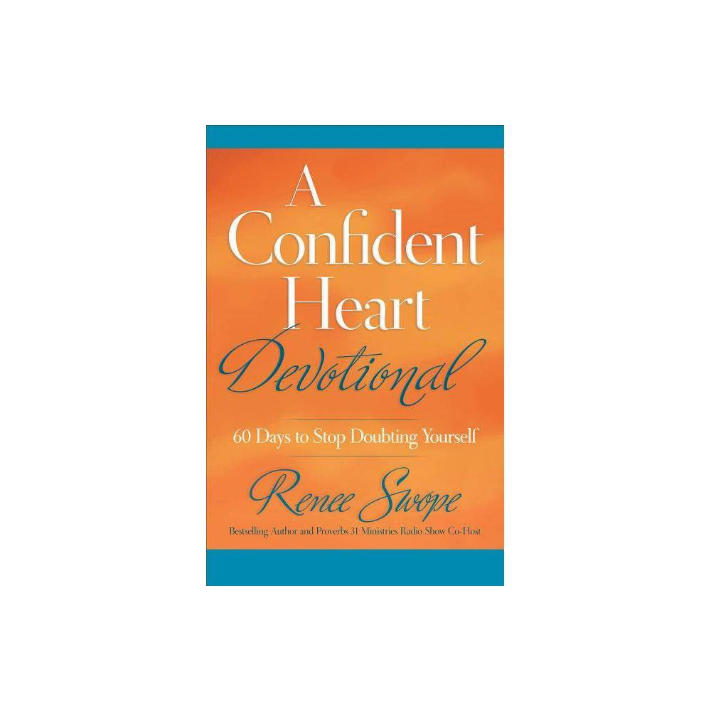 A Confident Heart Devotional By Renee Swope Paperback
