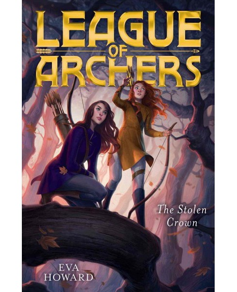 Stolen Crown -  (League of Archers) by Eva Howard (Hardcover) - image 1 of 1