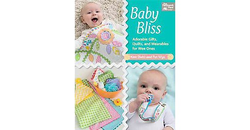 Baby Bliss : Adorable Gifts, Quilts, and Wearables for Wee Ones (Paperback) (Kim Diehl & Pat Wys) - image 1 of 1