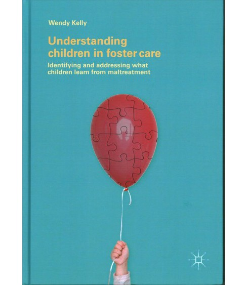 Understanding Children in Foster Care : Identifying and Addressing What Children Learn from Maltreatment - image 1 of 1