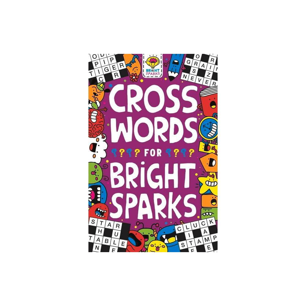 Crosswords For Bright Sparks Volume 3 Buster Bright Sparks By Gareth Moore Jess Bradley Paperback