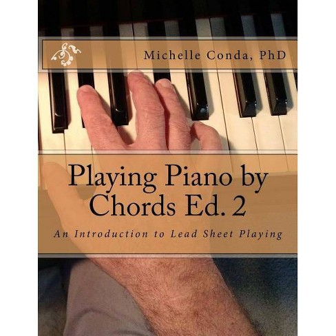 Playing Piano by Chords Ed  2 - by Dr Michelle Conda (Paperback)