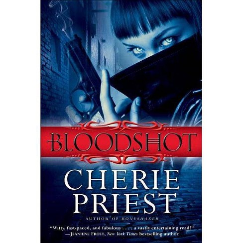Bloodshot - (Cheshire Red Reports) by  Cherie Priest (Paperback) - image 1 of 1
