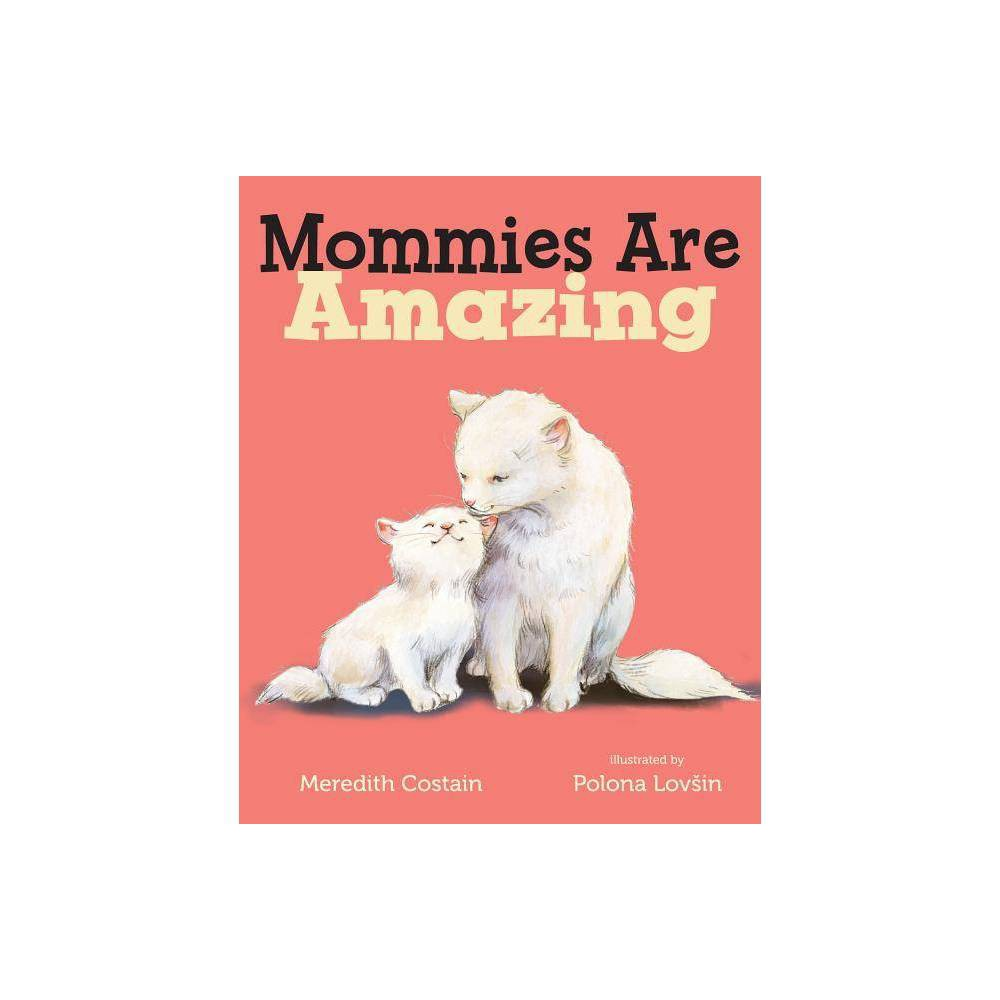 Mommies Are Amazing By Meredith Costain Board Book