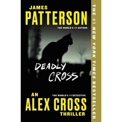 Deadly Cross - (Alex Cross Novels) by James Patterson (Paperback)
