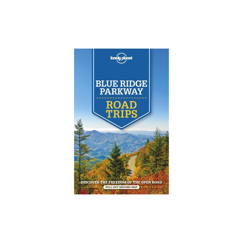 Lonely Planet Blue Ridge Parkway Road Trips - Pap/Map (Paperback)