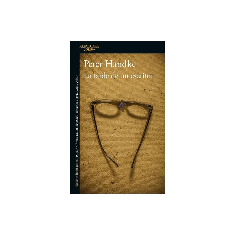 La Tarde De Un Escritor The Afternoon Of A Writer By Peter Handke Paperback