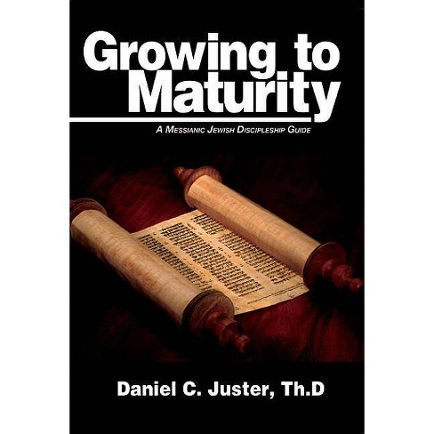 Growing to Maturity - by  Daniel C Juster (Paperback) - image 1 of 1