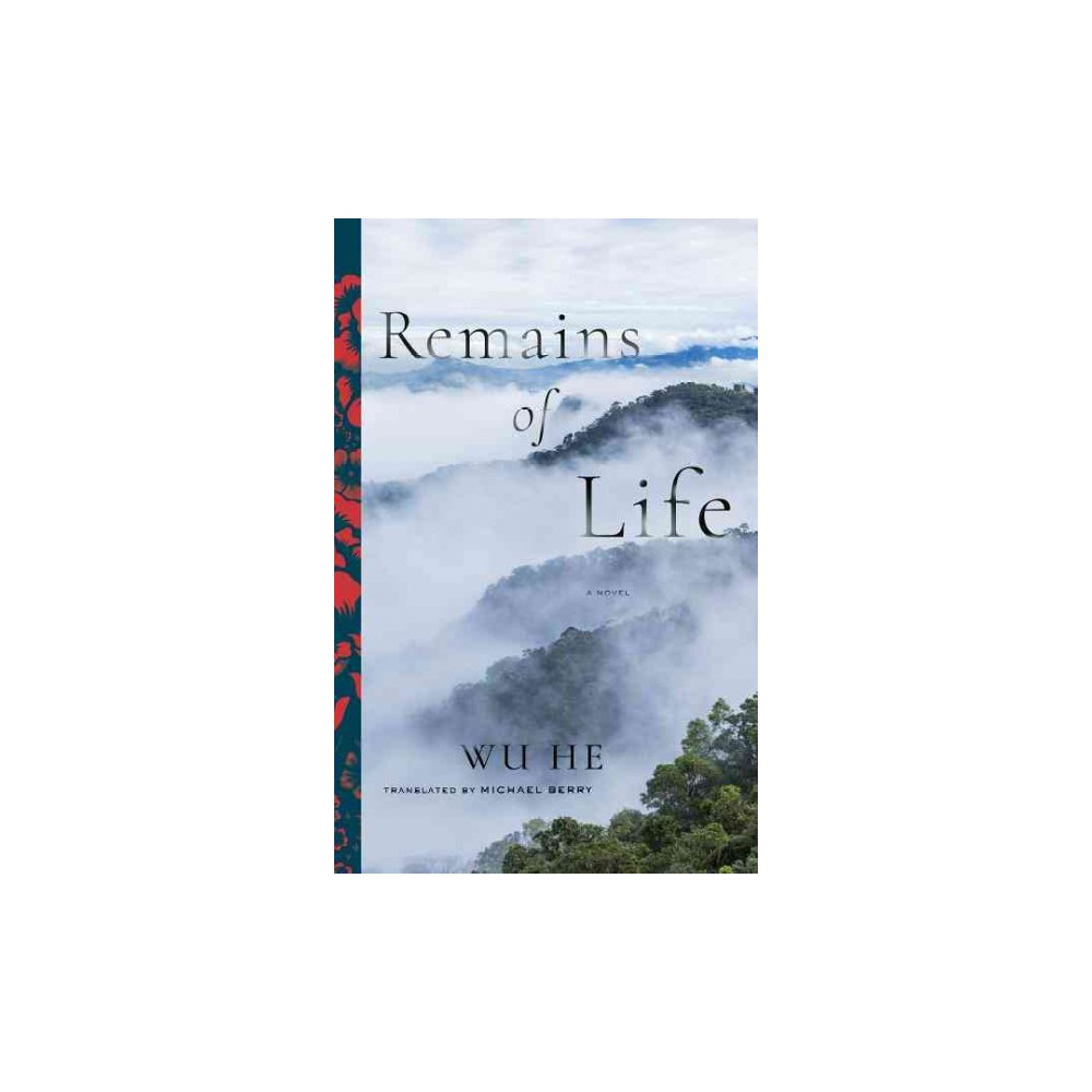 Remains of Life - (Modern Chinese Literature from Taiwan) by Wu He (Paperback)