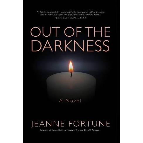 Out of the Darkness - by Jeanne Fortune - image 1 of 1