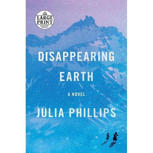 Disappearing Earth - Large Print by  Julia Phillips (Paperback) - image 1 of 1