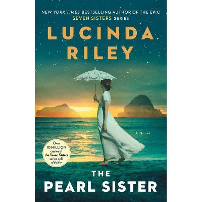 The Pearl Sister, Volume 4 - (Seven Sisters) by  Lucinda Riley (Paperback)
