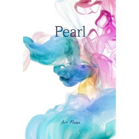 Pearl - by  Art Moses (Paperback) - image 1 of 1
