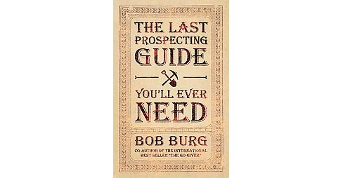 Last Prospecting Guide You'll Ever Need (Paperback) (Bob Burg) - image 1 of 1