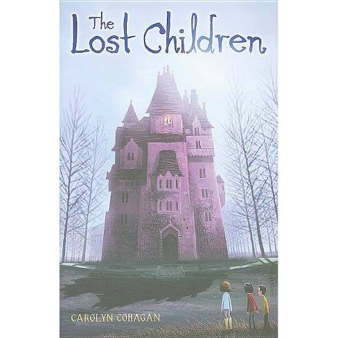 The Lost Children - by  Carolyn Cohagan (Hardcover) - image 1 of 1