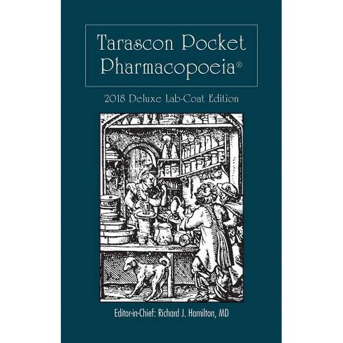 Tarascon Pocket Pharmacopoeia 2018 Deluxe Lab-Coat Edition - 19th Edition by  Richard J Hamilton (Paperback) - image 1 of 1