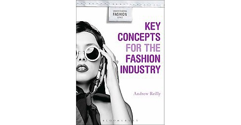 Key Concepts for the Fashion Industry (Paperback) (Andrew Reilly) - image 1 of 1