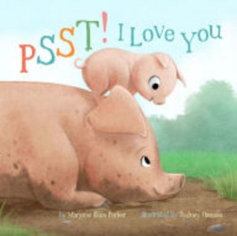 Psst I Love You Snuggle Time Stories Series (Hardcover) By Marjorie Blain Parker - image 1 of 1