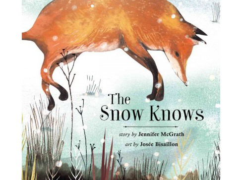 Snow Knows (School And Library) (Jennifer Mcgrath) - image 1 of 1
