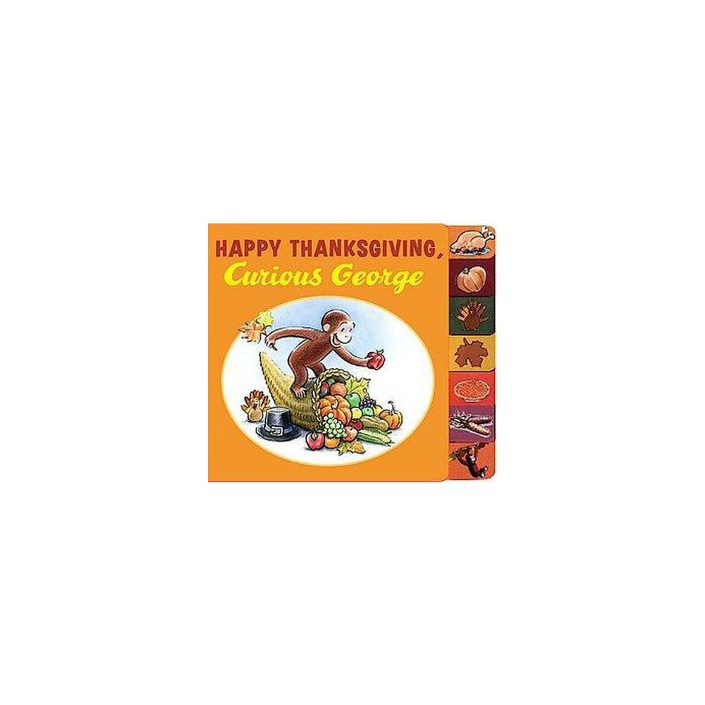 Happy Thanksgiving, Curious George ( Curious George) (Board) by by H. A. Rey