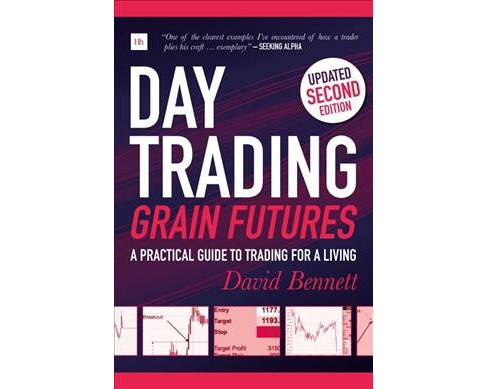 Day Trading Grain Futures : A Practical Guide to Trading for a Living (Paperback) (David Bennett) - image 1 of 1