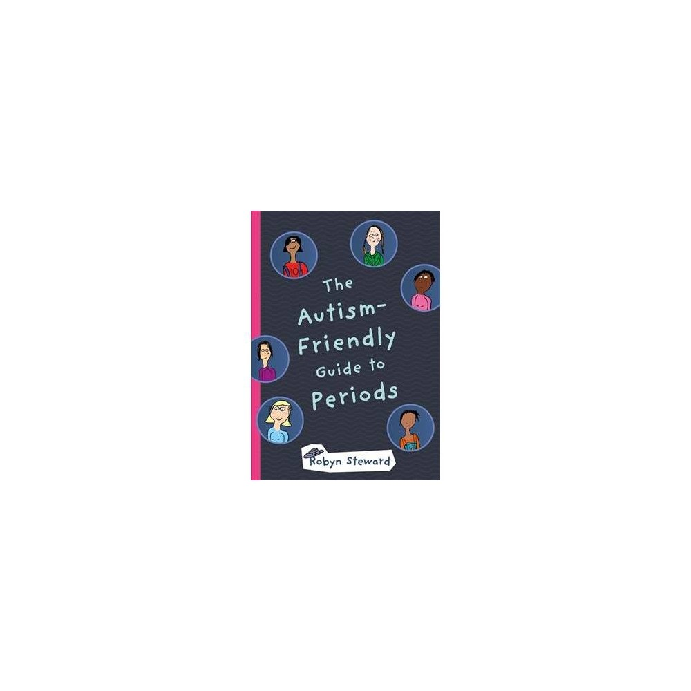 Autism-friendly Guide to Periods - by Robyn Steward (Hardcover)