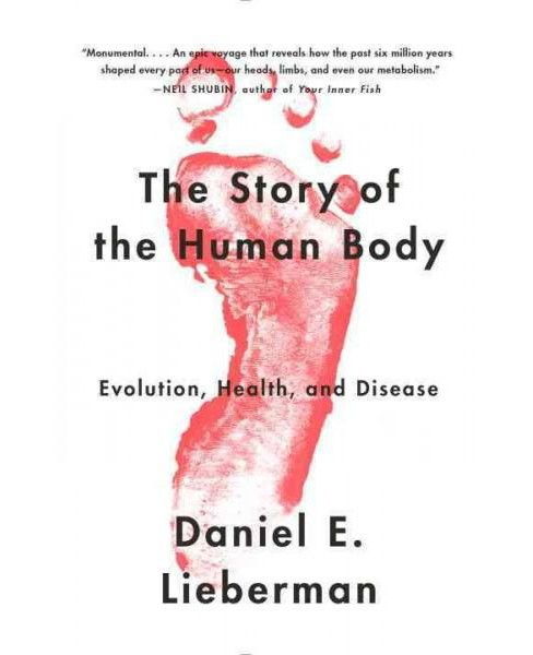 Story of the Human Body : Evolution, Health, and Disease (Reprint) (Paperback) (Daniel E. Lieberman) - image 1 of 1