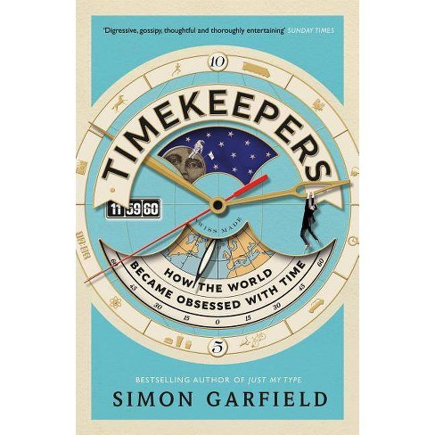 Timekeepers - by  Simon Garfield (Paperback) - image 1 of 1