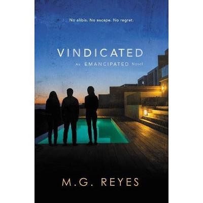 Vindicated - (Emancipated) by  M G Reyes (Hardcover)