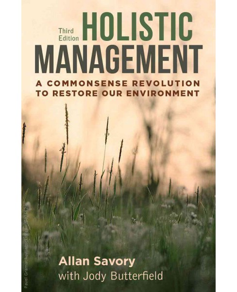 Holistic Management : A Commonsense Revolution to Restore Our Environment (Hardcover) (Allan Savory & - image 1 of 1