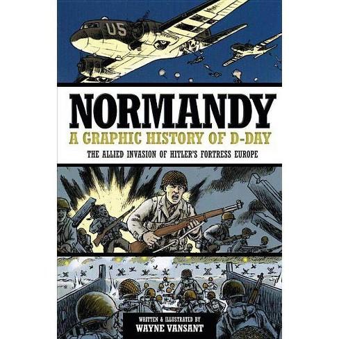Normandy - (Zenith Graphic Histories) by  Wayne Vansant (Paperback) - image 1 of 1