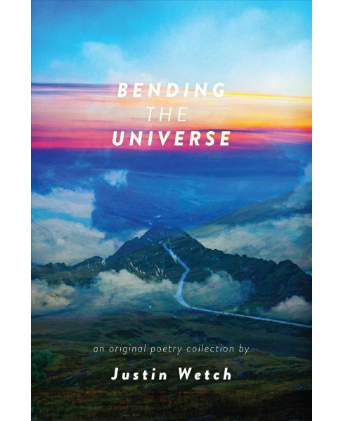 Bending the Universe (Paperback) (Justin Wetch) - image 1 of 1