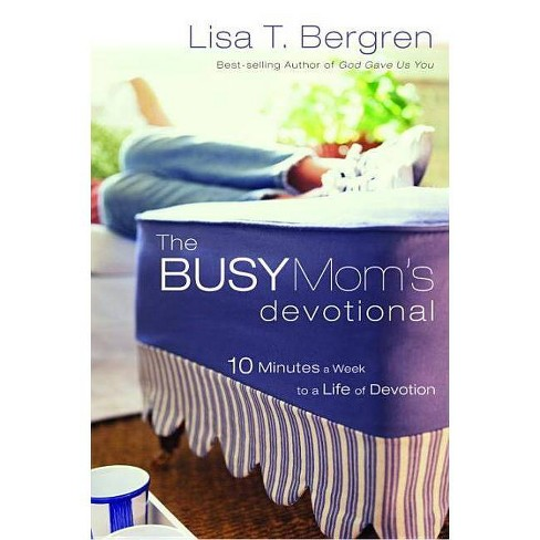 The Busy Mom's Devotional - by  Lisa Tawn Bergren (Paperback) - image 1 of 1