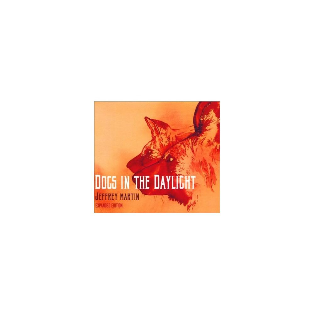 Jeffrey Martin - Dogs In The Daylight (CD)