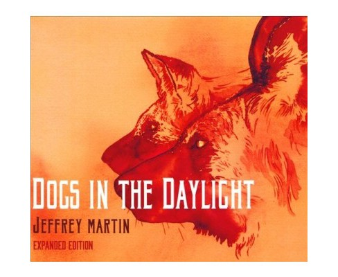 Jeffrey Martin - Dogs In The Daylight (CD) - image 1 of 1