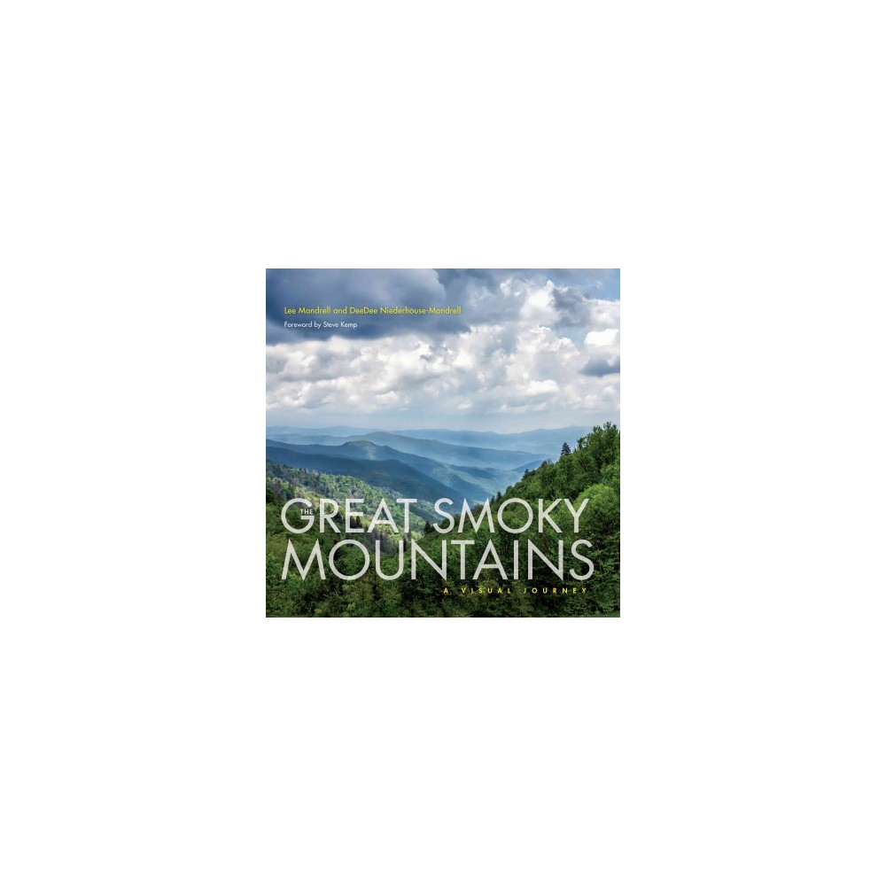 Great Smoky Mountains : A Visual Journey (Hardcover) (Lee Mandrell & Deedee Niederhouse-mandrell)