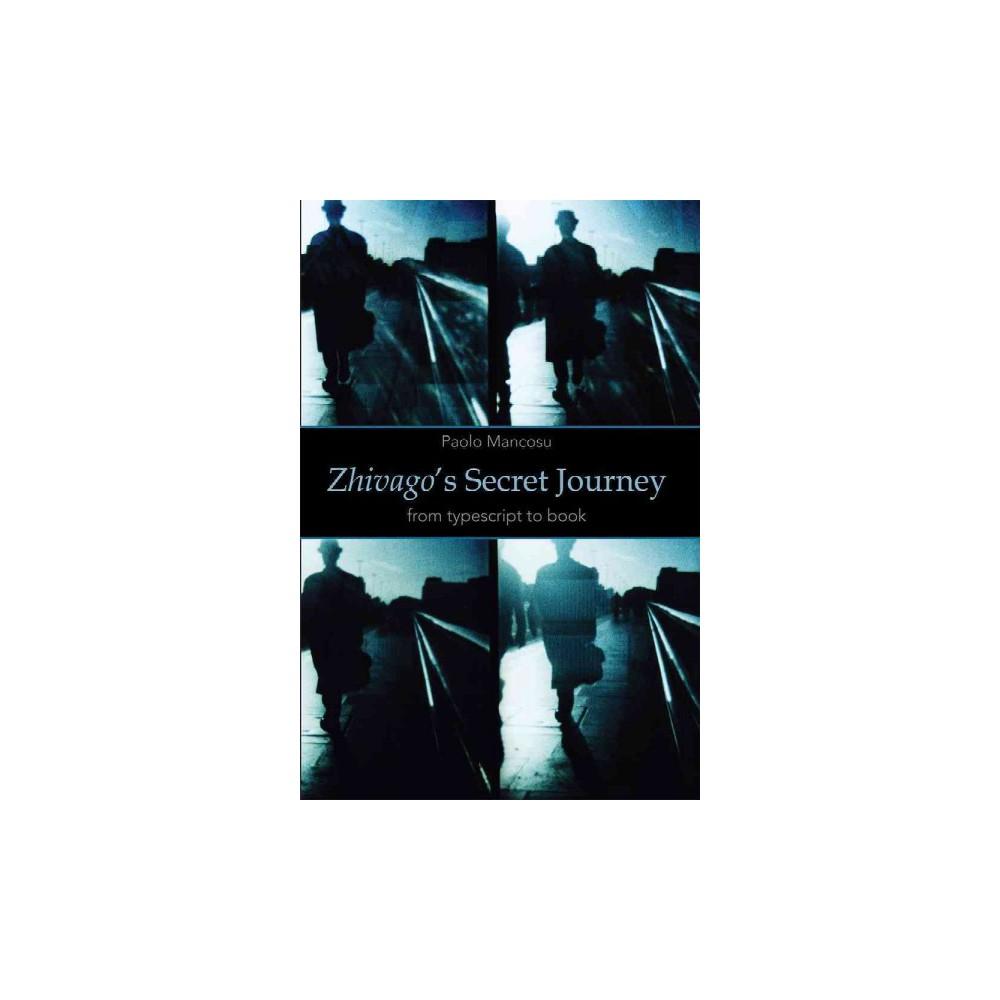 Zhivago's Secret Journey : From Typescript to Book (Hardcover) (Paolo Mancosu)