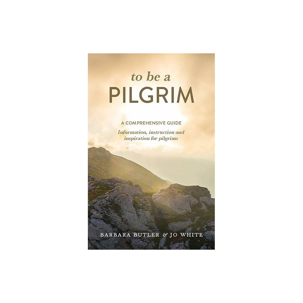To Be A Pilgrim By Barbara Butler Jo White Paperback