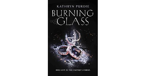 Burning Glass (Hardcover) (Kathryn Purdie) - image 1 of 1