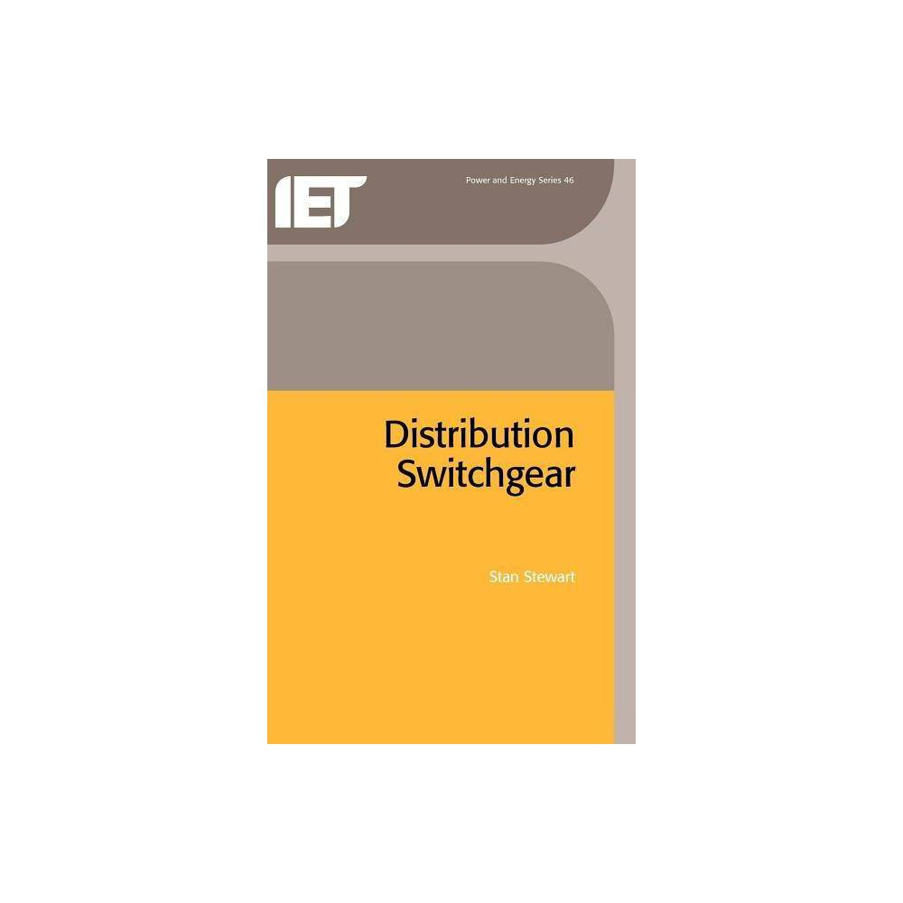 Distribution Switchgear - (Iet Power and Energy) by Stan Stewart (Hardcover)