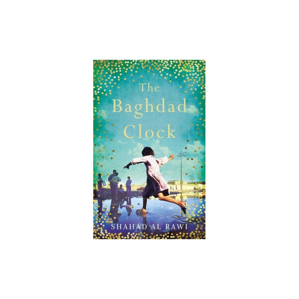 Baghdad Clock - by Shahad Al Rawi (Paperback)